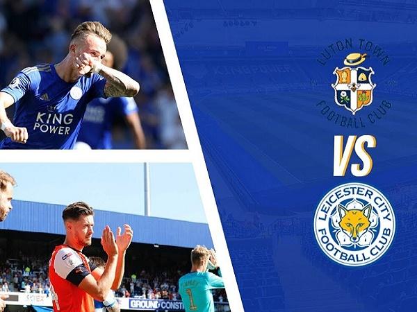Nhận định kèo Luton Town vs Leicester City 1h45, 25/09 (Cúp Liên đoàn Anh)