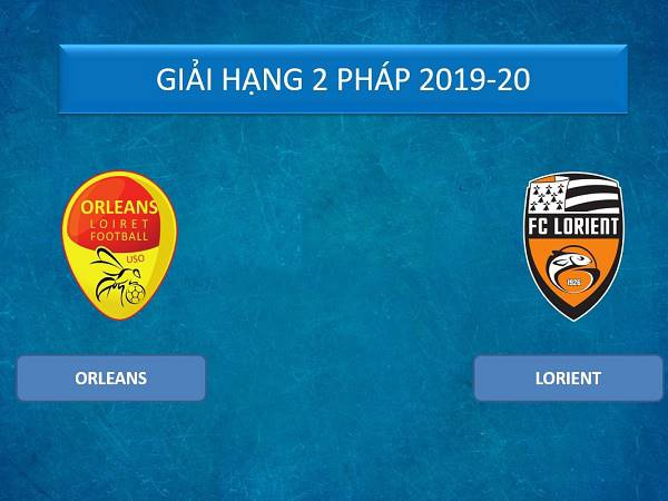 Nhận định Orleans vs Lorient, 3h00 ngày 4/12 (Hạng 2 Pháp)