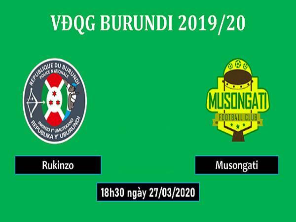 Nhận định Rukinzo vs Musongati 18h30, 27/3 (VĐQG Burundi)