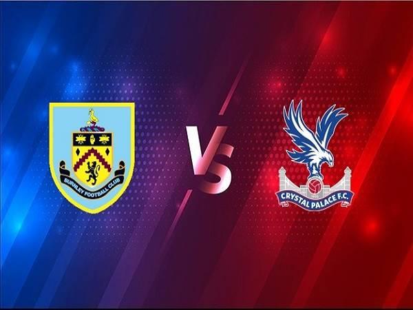 Nhận định Burnley vs Crystal Palace 00h30, 24/11 - Ngoại hạng Anh
