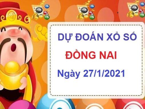 Dự đoán XSDN ngày 27/1/2021 chốt lô số đẹp Đồng Nai thứ 4 hôm nay