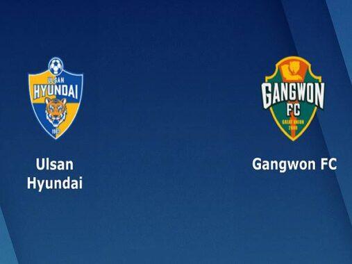 Nhận định Ulsan Hyundai vs Gangwon FC – 12h00 01/03, VĐQG Hàn Quốc