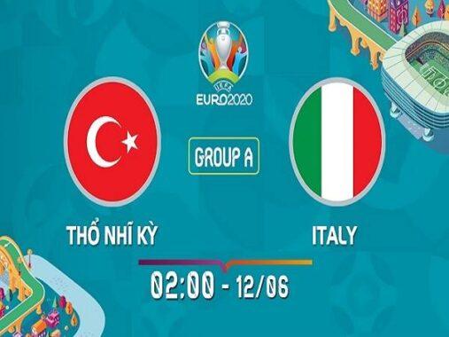 Nhận định Thổ Nhĩ Kỳ vs Italia – 02h00 12/06/2021, Euro 2021