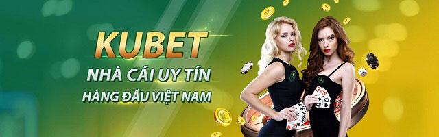 Kubet là nhà cái uy tín, chất lượng hàng đầu Việt Nam được người chơi tin tưởng