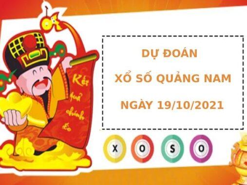 Soi cầu dự đoán xổ số Quảng Nam 19/10/2021 chuẩn xác